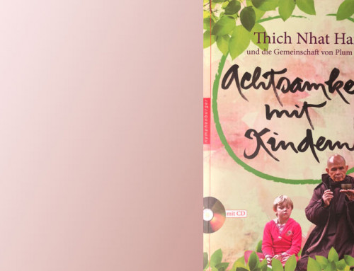 Achtsamkeit mit Kindern ~ ein Buch von Thich Nath Hanh