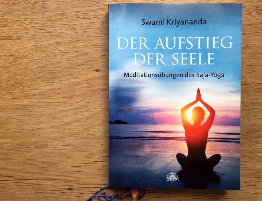 """Swami Kriyananda ~ """"Der Aufstieg der Seele"""""""