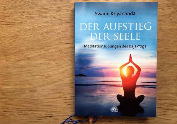 """Swami Kriyananda """"Der Aufstieg der Seele"""" Meditationsübungen des Raja-Yoga"""