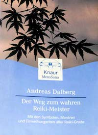 """Andreas Dalberg """"Der Weg zum wahren Reikimeister"""""""