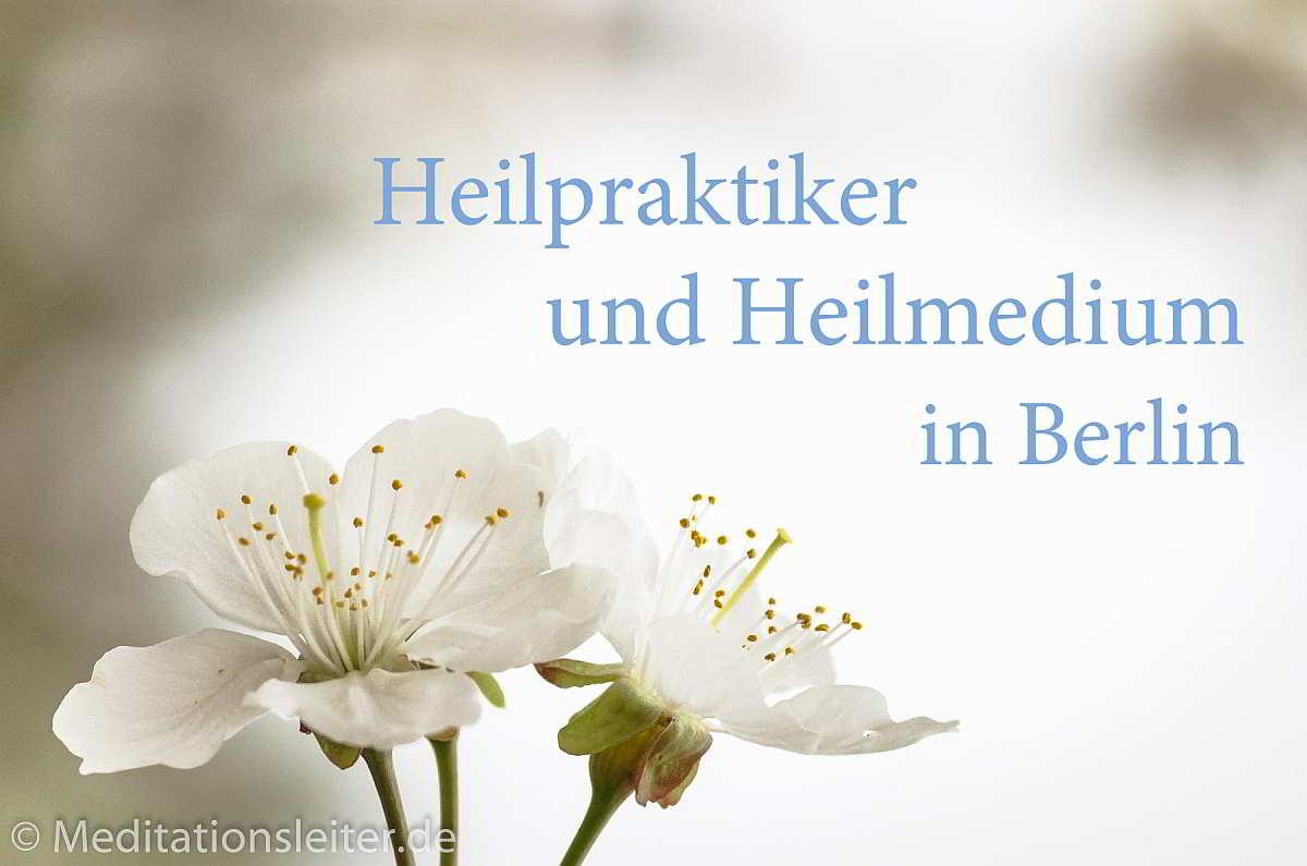 Heilpraktiker und Heilmedium in Berlin