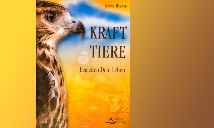 """""""Krafttiere begleiten Dein Leben"""" Jeanne Ruland"""