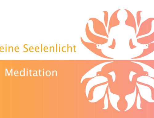 Kleine Seelenlicht Meditation – Geführte Meditation zum Anhören und als Download