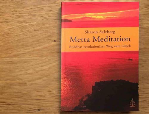 Buchtipp: Sharon Salzberg ~ Metta Meditation Buddhas revolutionärer Weg zum Glück